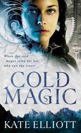 Cold Magic (Spirit Walker #1) by Kate Elliott