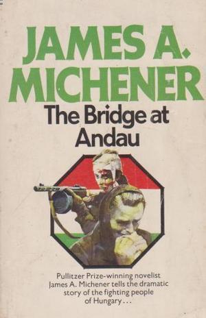 Bridge at Andau (1976) by James A. Michener