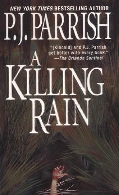 A Killing Rain by P. J. Parrish