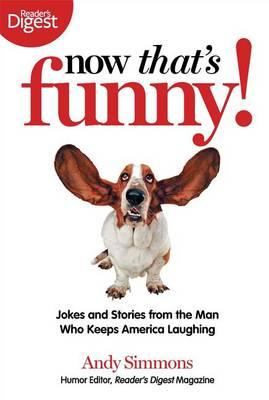 Now That's Funny! Jokes and Stories from the Man Who Keeps America Laughing by Andy Simmons