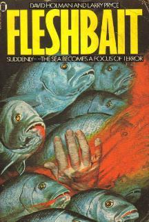 Fleshbait (1979) by David Holman, Larry Pryce