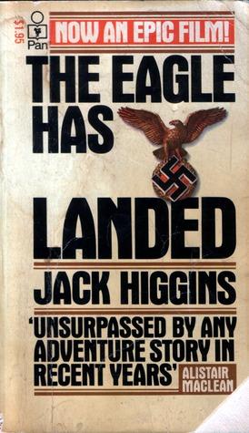 The Eagle Has Landed (1977) by Jack Higgins