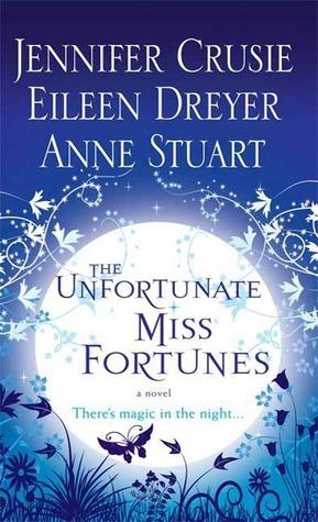 The Unfortunate Miss Fortunes by Jennifer Crusie, Anne Stuart, Eileen Dreyer