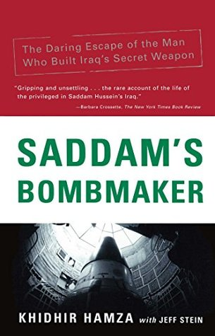 Saddam's Bombmaker: The Daring Escape of the Man Who Built Iraq's Secret Weapon by Khidhir Hamza, Jeff Stein