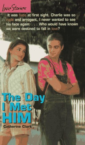 The Day I Met Him by Catherine Clark