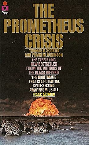 The Prometheus Crisis (1977) by Thomas N. Scortia, Frank M. Robinson