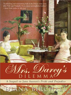 Mrs. Darcy's Dilemma by Diana Birchall