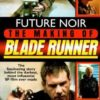 Future Noir: The Making of Blade Runner by Paul M. Sammon