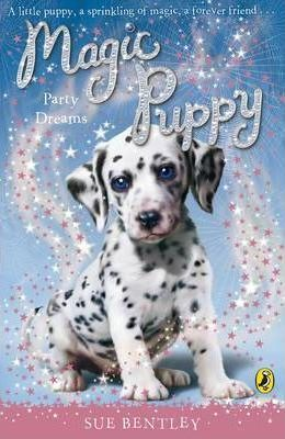 Magic Puppy #5: Party Dreams by Sue Bentley