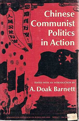 Chinese Communist Politics in Action (1972) by A. Doak Barnett (Ed.)