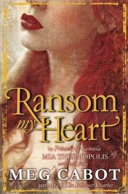Ransom My Heart by Meg Cabot, Mia Thermopolis