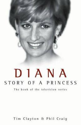 Diana: Story of a Princess by Tim Clayton, Phil Craig