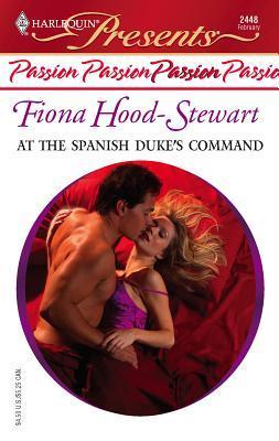 At the Spanish Duke's Command by Fiona Hood-Stewart