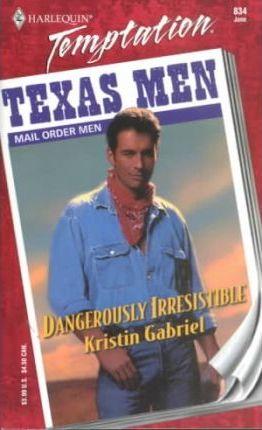 Dangerously Irresistible by Kristin Gabriel