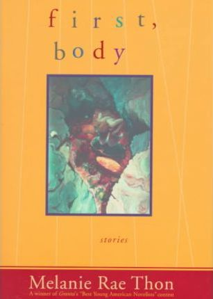 First, Body: Stories by Melanie Rae Thon