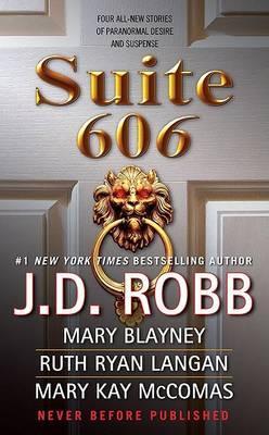 Suite 606 by J. D. Robb, Mary Blayney, Ruth Ryan Langan, Mary Kay McComas