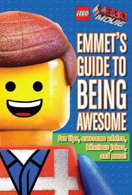 The LEGO Movie: Emmet's Guide to Being Awesome by Ace Landers