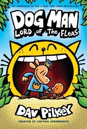 Dog Man: Lord of the Fleas by Dav Pilkey