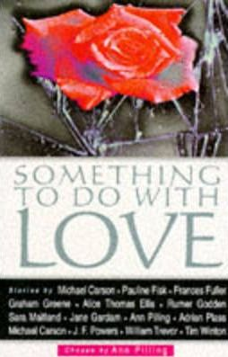 Something to Do with Love by Ann Pilling (Ed.)
