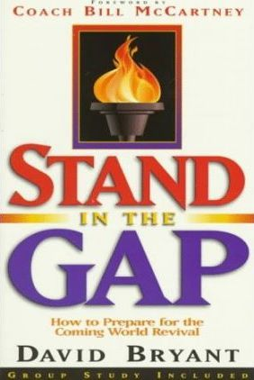 Stand in the Gap: How to Prepare for the Coming World Revival by David Bryant