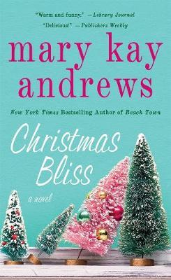 Christmas Bliss by Mary Kay Andrews