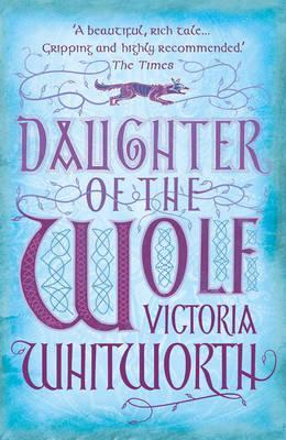 Daughter of the Wolf by Victoria Whitworth