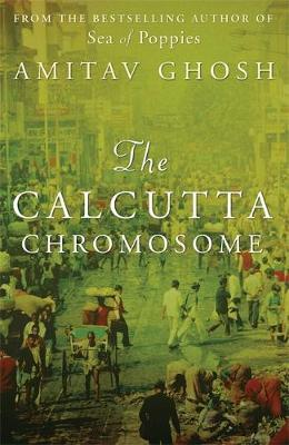 The Calcutta Chromosome by Amitav Ghosh