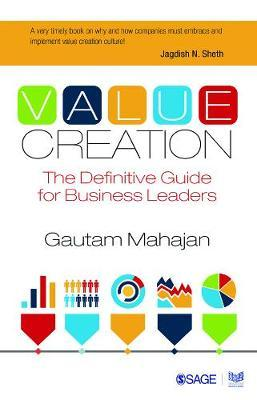 Value Creation: The Definitive Guide for Business Leaders by Gautam Mahajan