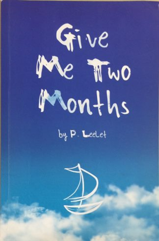 Give Me Two Months by P. Leelet