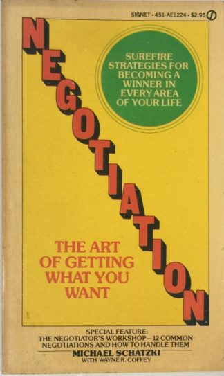Negotiation: The Art of Getting What You Want by Michael Schatzki