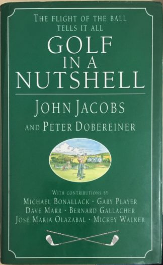 Golf in a Nutshell: The Flight of the Ball Tells it All by John Jacobs