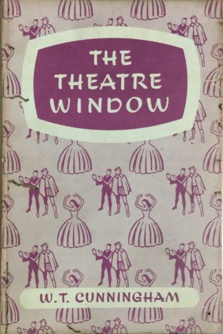 The Theatre Window: Plays for School (1959) by W. T. Cunningham