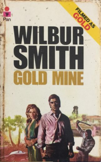 Gold Mine (1977) by Wilbur Smith