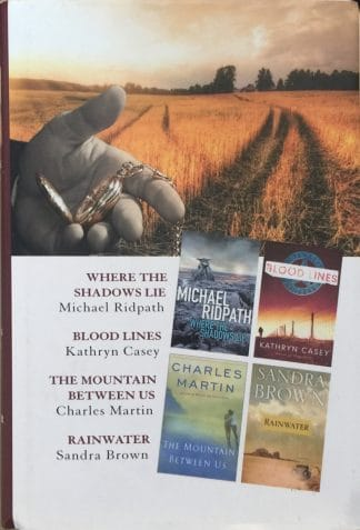Select Editions: Where the Shadow Lie / Blood Lines / The Mountain Between Us / Rainwater by Michael Ridpath, Sandra Brown, Charles Martin, Kathryn Casey
