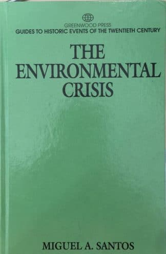 The Environmental Crisis by Miguel A. Santos