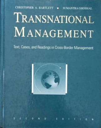 Transnational Management: Text, Cases, And Readings In Cross Border Management by Christopher A. Bartlett, Sumantra Ghoshal