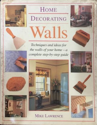 Home Decorating: Walls by Mike Lawrence