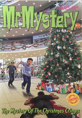 Mr Mystery #4: The Mystery of the Christmas Crimes by James Lee