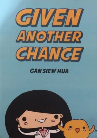 Given Another Chance by Gan Siew Hua