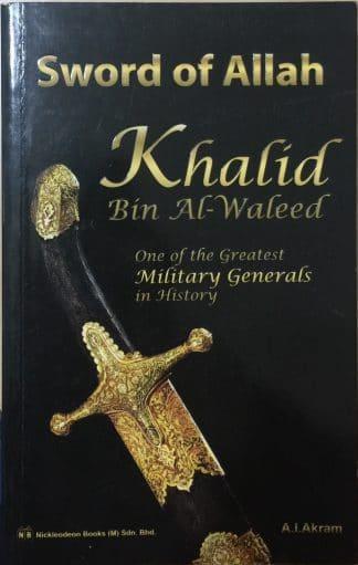 Sword of Allah: Khalid Bin Al-Waleed by A. I. Akram