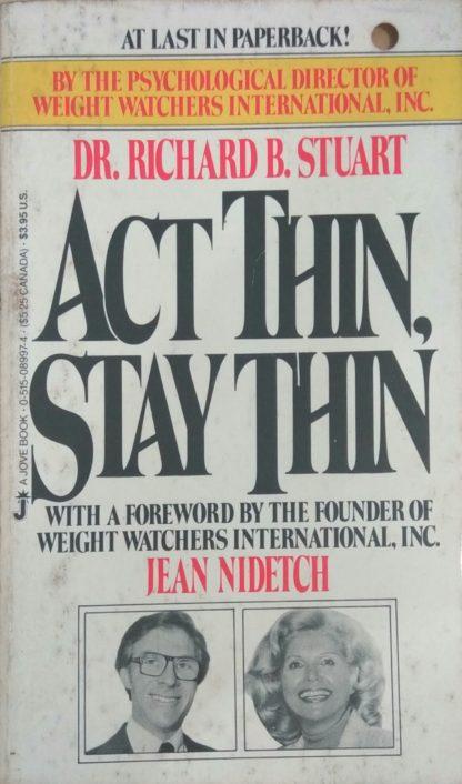 Act Thin Stay Thin by Richard Stuart