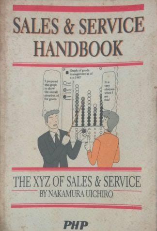 Sales & Service Handbook: The XYZ of Sales & Service by Nakamura Uichiro