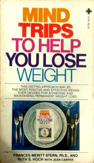 Mind Trips to Help You Lose Weight by Frances Meritt Stern, Ruth S. Hoch