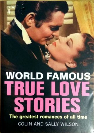 World Famous True Love Stories by Colin Wilson, Sally Wilson