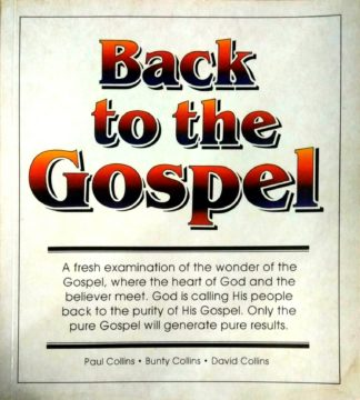 Back to the Gospel by Paul Collins, Bunty Collins, David Collins