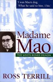 Madame Mao: The White-Boned Demon by Ross Terrill
