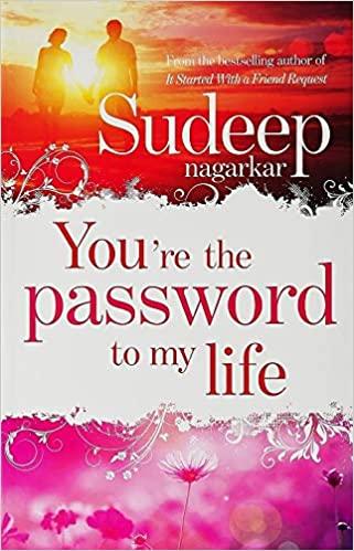 You're the Password to My Life by Sudeep Nagarkar