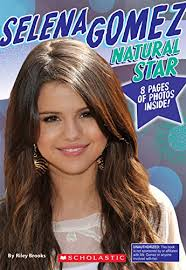 Selena Gomez: Natural Star by Riley Brooks