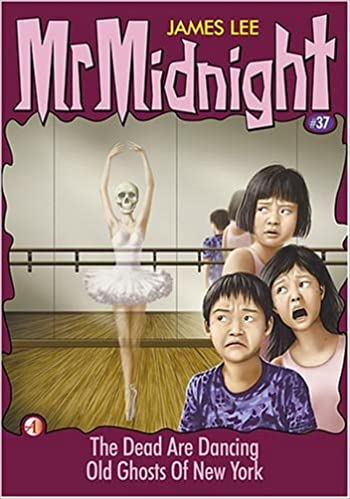 Mr Midnight #37: The Dead Are Dancing / Old Ghosts Of New York by James Lee