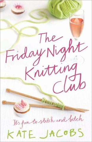 The Friday Night Knitting Club by Kathleen Jacobs